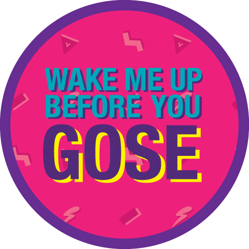 Wake Me Up Before You Gose