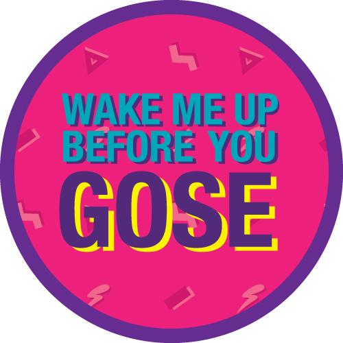 Wake Me Up Before You Gose