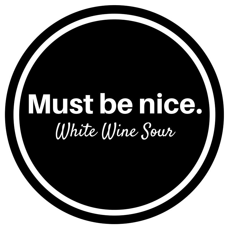 Must Be Nice.